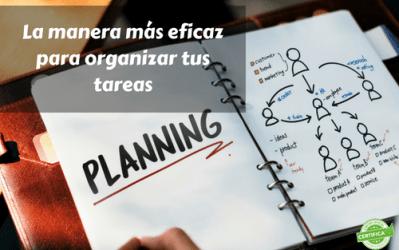La manera más eficaz para organizar tus tareas