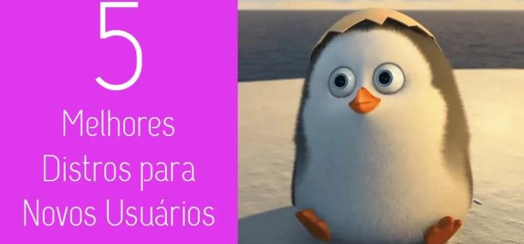 5 Melhores distribuições de Linux para novos usuários