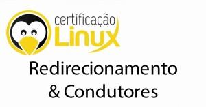 redirecionamento_condutores Dicas do Certificação Linux