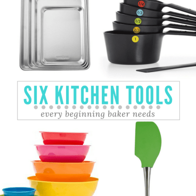Six Kitchen Tools Every Beginning Baker Needs