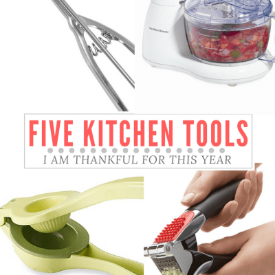 Five Kitchen Tools I'm Thankful For This Year