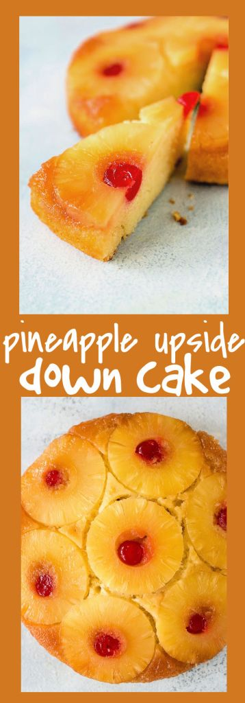 collage of pineapple upside down cake with descriptive text
