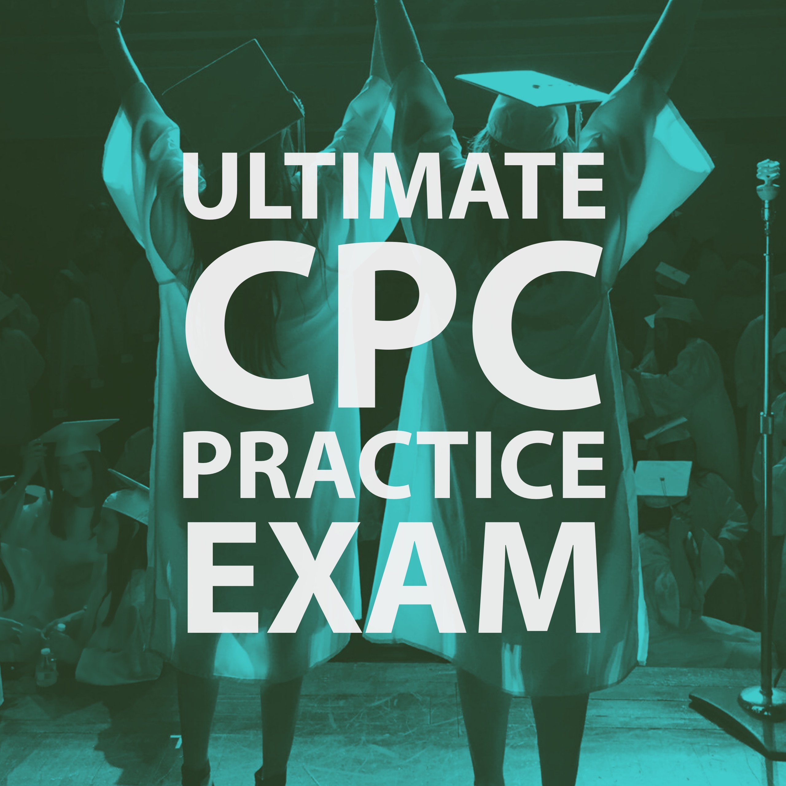 The Ultimate Cpc Practice Exam Certified Professional Coder