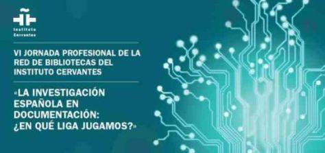 Cartel de la VI Jornada Profesional de la RBIC 2013: La investigación española en Documentación