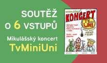 Soutěž o 3x dvě vstupenky na Mikulášský koncert TvMiniUni