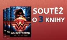 Superhrdinská soutěž o tři fantasy knihy Wonder Woman: Válkonoška