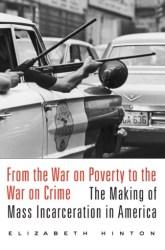 Politique pénale et préjugé racial aux États-Unis. À propos de : Elizabeth Hinton, From The War On Poverty To The War On Crime : The Making Of Mass Incarceration in America, Harvard University Press