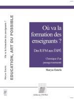 Des IUFM aux ESPE : Une chronique pour défendre une vision humaniste de l'éducation (M. Esterle)
