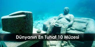 Dünyanın En Tuhaf 10 Müzesi