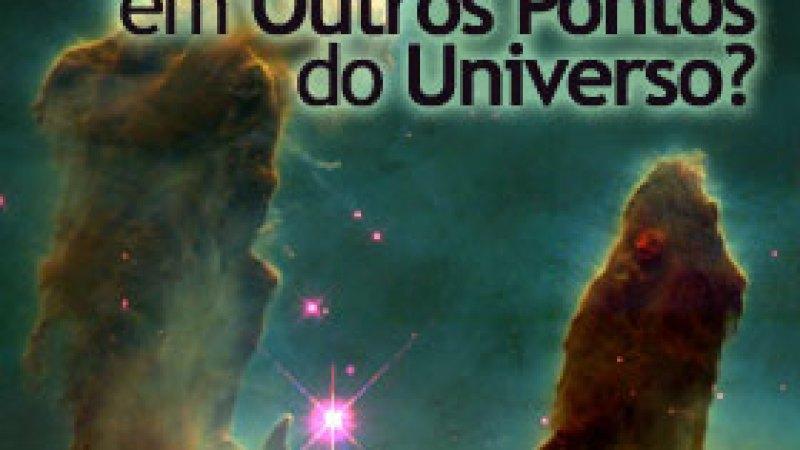 Existe Vida em Outros Pontos do Universo?