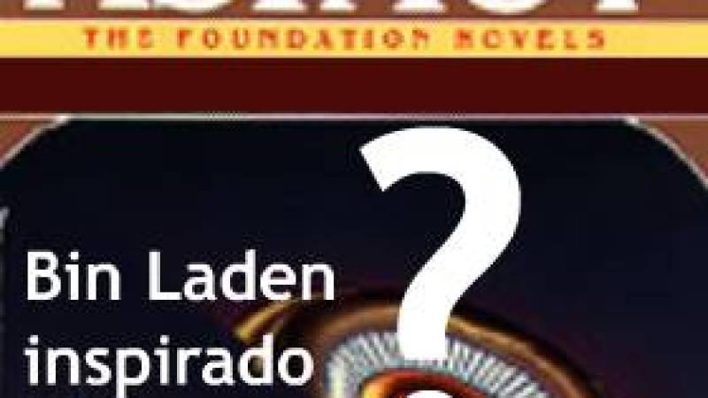 Bin Laden inspirado em Asimov?