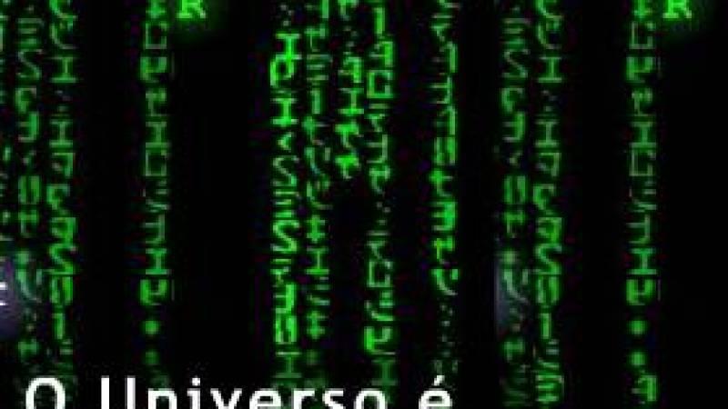 O Universo é Matrix?