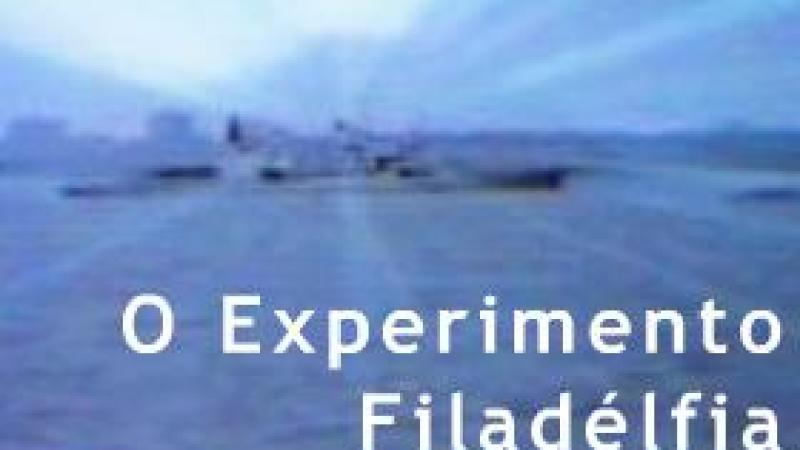O Experimento Filadélfia: História e Mito