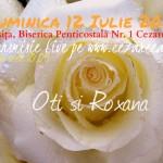 Oti şi Roxana, 12 Iulie 2015