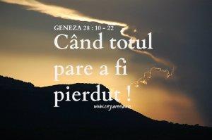 Geneza 28.10-22, Când totul pare a fi pierdut!