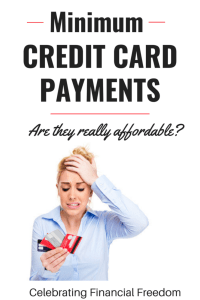 Minimum Credit Card Payments- Are They Really Affordable?