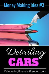 Money Making Idea #3- Detailing Cars