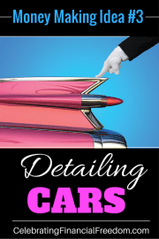 Money Making Idea #3- Detailing Cars