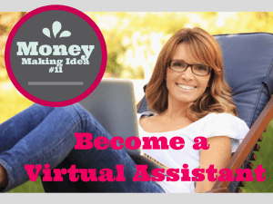Money Making Idea #11- Become a Virtual Assistant