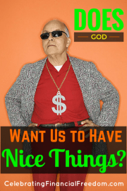 Does God Want Us to Have Nice Things?  The Wealth Debate Continues