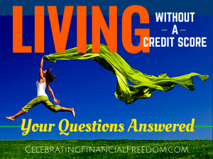 Living Without a Credit Score- Your Questions Answered
