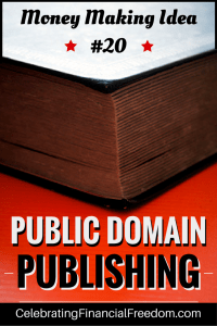 Money Making Idea #20- Public Domain Publishing