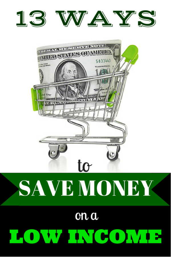 Thirteen Ways to Save Money on a Low Income