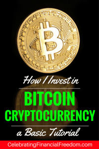 How I Invest in Bitcoin Cryptocurrency- A Basic Tutorial