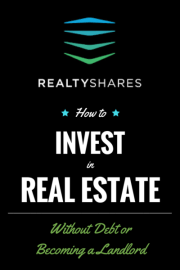 RealtyShares- How to Invest in Real Estate Without Debt or Becoming a Landlord