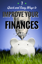 7 Quick and Easy Ways to Improve Your Finances Today