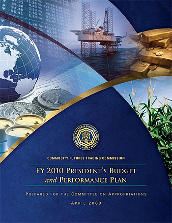 Commodity Futures Trading Commission FY 2010 Presidents Budget and Performance Plan