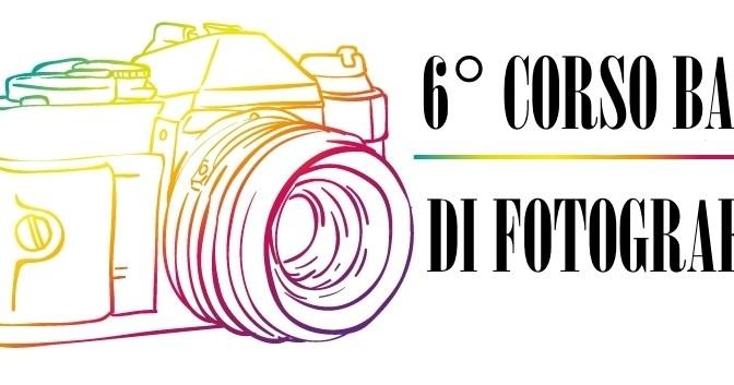 6° Corso Base di fotografia