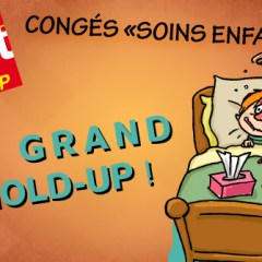 "Congés ""soins enfants"" : le grand hold-up !"