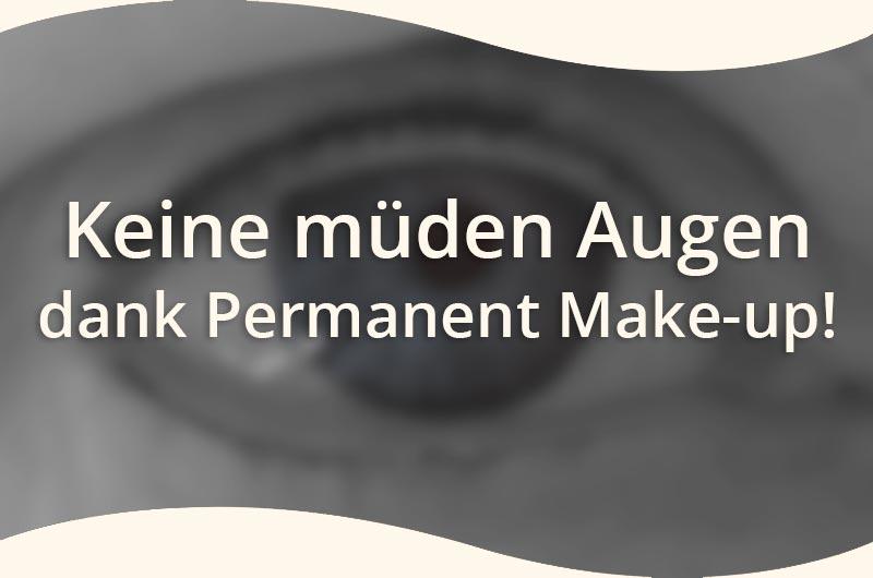 Keine müden Augen dank Permanent Make-up!