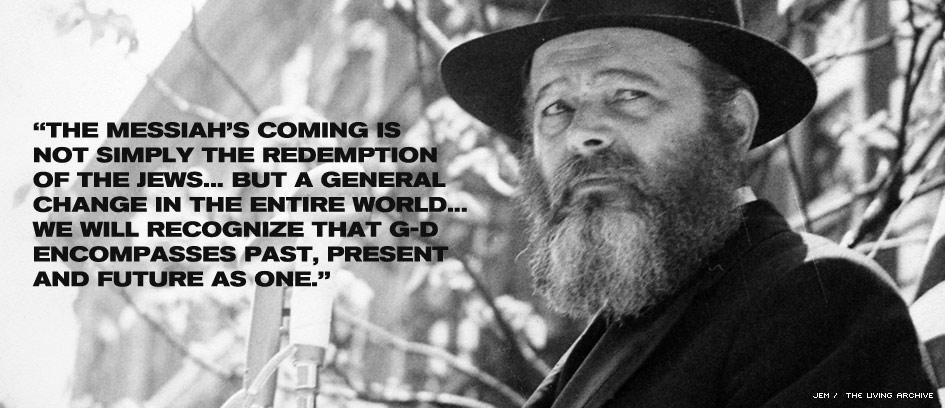 The Lubavitcher Rebbe Rabbi Menachem Mendel Schneerson