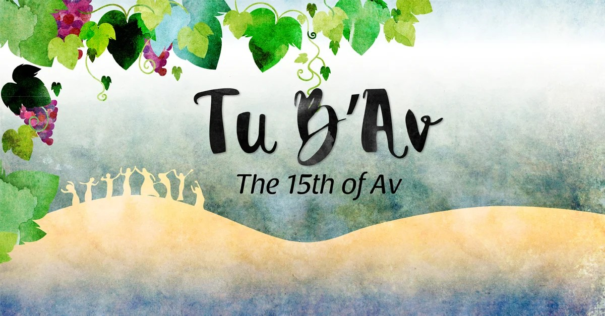 The 15th of Av Love and Rebirth  The Jewish miniholiday