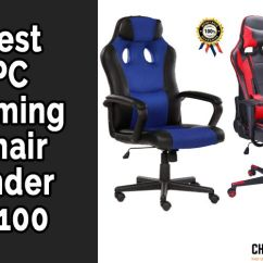 Desk Chair Under 100 Modern Outdoor Swing 10 Best Pc Gaming Chairs Advisor