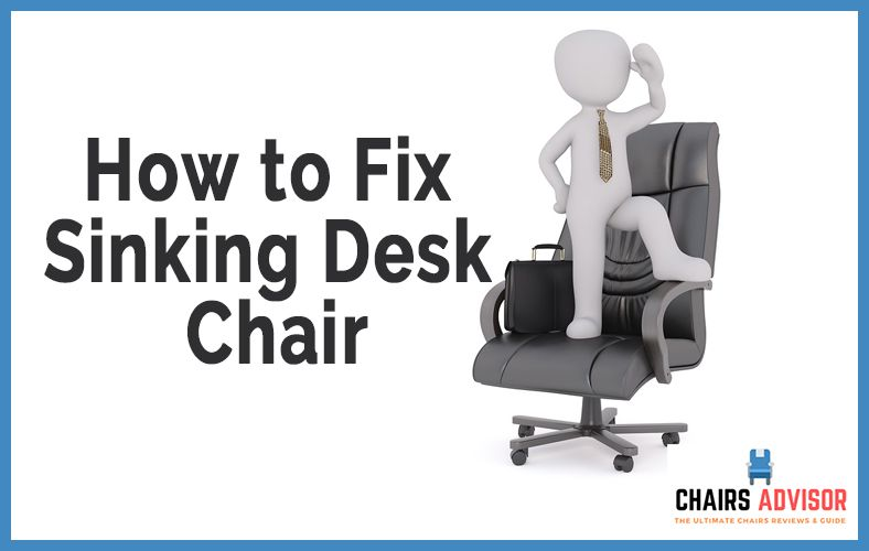 desk chair piston used commode how to fix a sinking chairs advisor