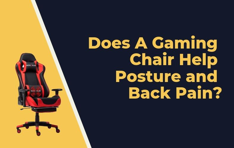 posture gaming chair leather bergere and ottoman does a help back pain chairs advisor