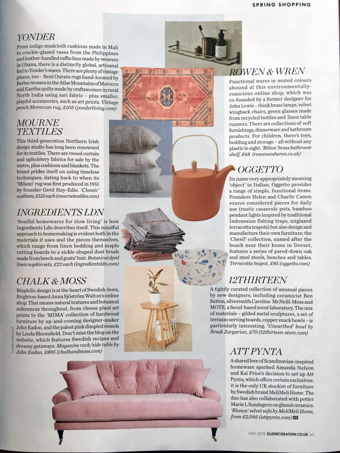 Elle Decoration have featured Chalk & Moss among the best homeware websites in the UK (May 2018 issue). They recommend this shop for the nature connection, pointing particularly to cheese plant prints by Dollybirds Art, pink vessels by Linda Bloomfield and wooden furniture by up-and-coming designer maker John Eadon.
