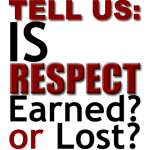 Poll – Is Respect Earned or Lost?