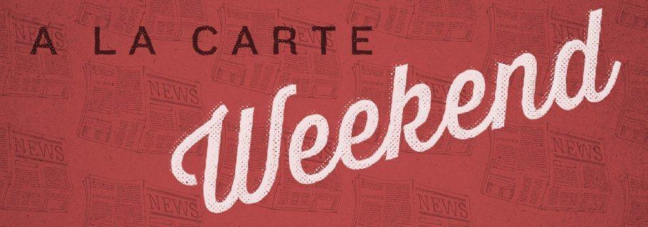 Weekend A La Carte (April 20)