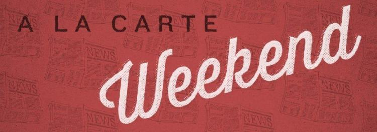 Weekend A La Carte (April 20)