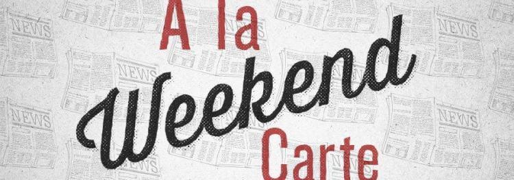 Weekend A La Carte (May 25)