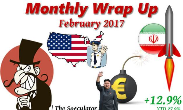 Speculator's Monthly Wrap Up – Feb 2017