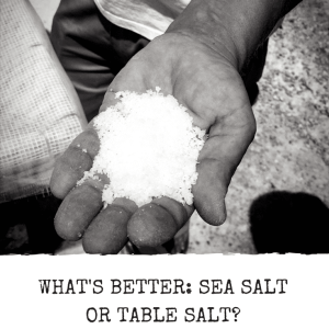 What's Better: Sea Salt or Table Salt?
