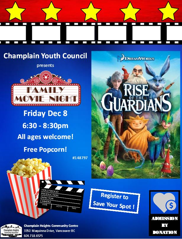 Movie Night at Champlain Heights Community Centre Friday December 8, 6:30-8:30pm Rise of the Guardians