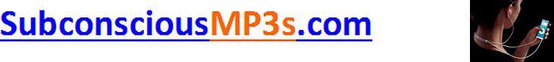Subconscious MP3 .com- subliminal  MP3s