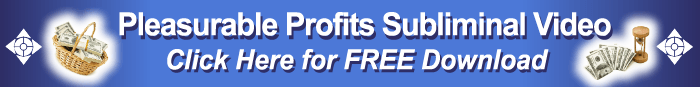 Pleasurable profits subliminal  video-click  here for free download