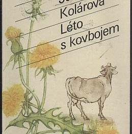 Jaromíra Kolárová – Léto s kovbojem
